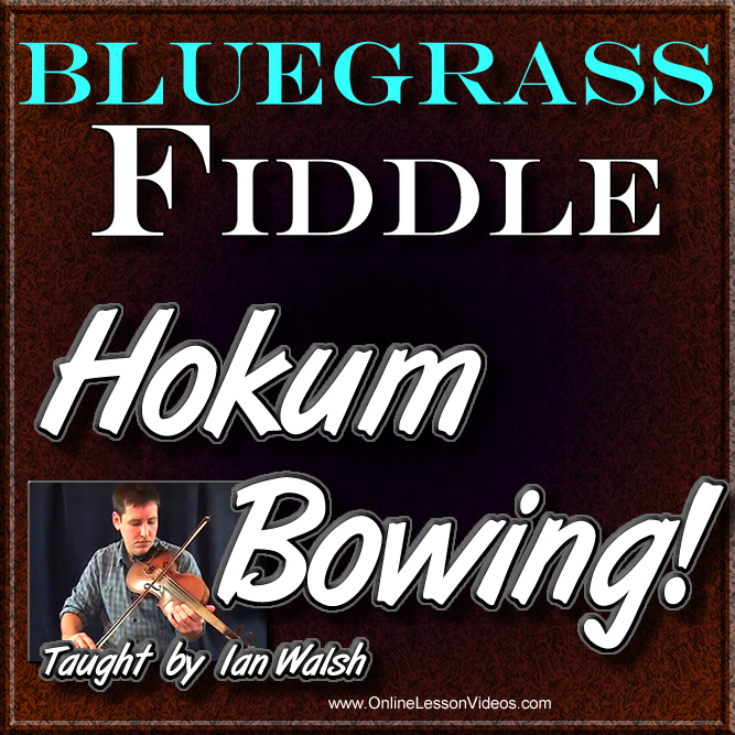 HOKUM BOWING - For Bluegrass Fiddle