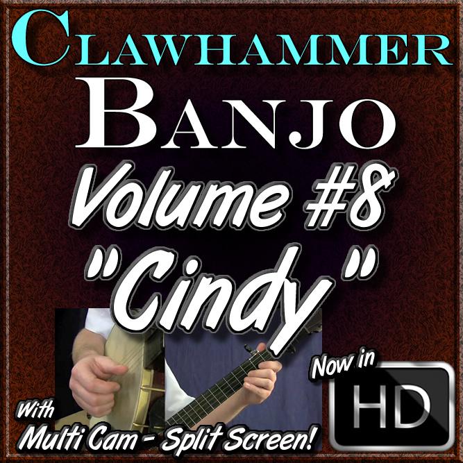 "Clawhammer Banjo For The Beginner - Volume #8 - ""CINDY"""