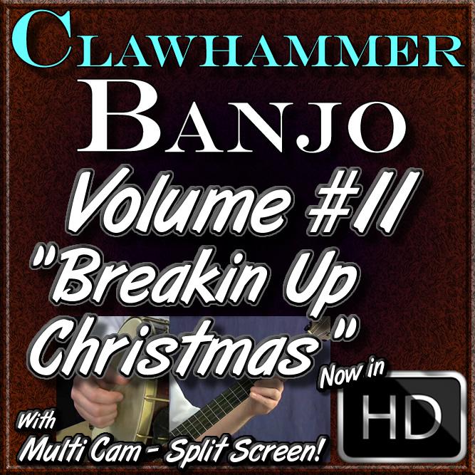 """Clawhammer Banjo For The Beginner - Volume 11 - """"Breakin' Up Christmas"""""""