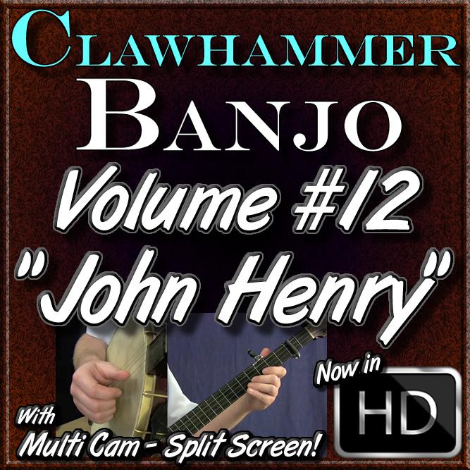 """Clawhammer Banjo For The Beginner - Volume 12 - """"JOHN HENRY"""""""