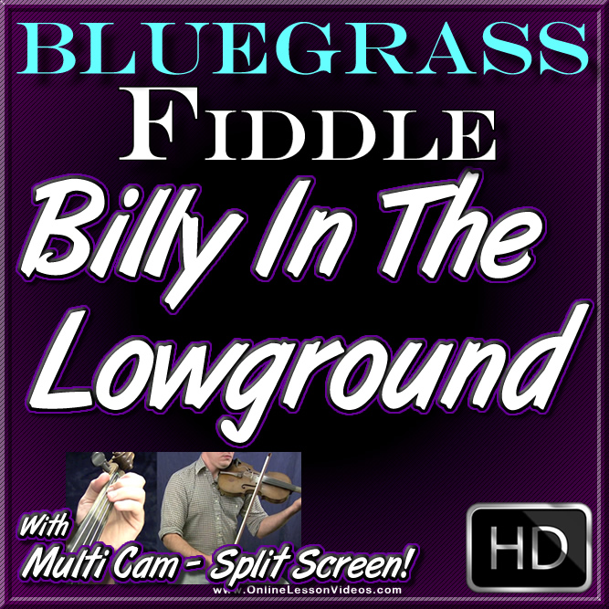 BILLY IN THE LOWGROUND - Bluegrass Fiddle Lesson