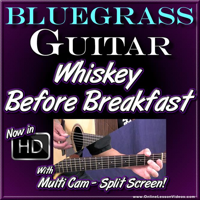 WHISKEY BEFORE BREAKFAST - Bluegrass Guitar Lesson