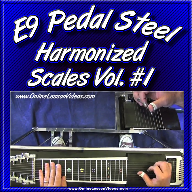 HARMONIZED SCALES - Vol. #1 - For E9 Pedal Steel - with Tablature!
