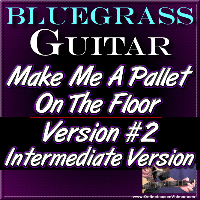 Make Me A Pallet On The Floor - Intermediate Version for Guitar