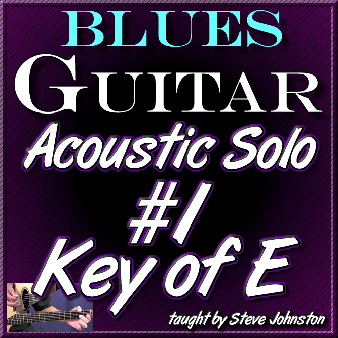 ACOUSTIC BLUES GUITAR SOLO #1 - In The Key of E