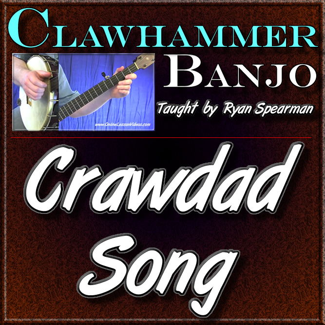 Clawhammer Banjo Lessons Crawdad Song For Clawhammer Banjo