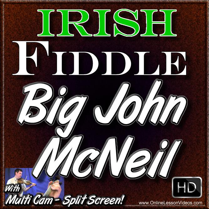 BIG JOHN MCNEIL - (aka Big John MacNeil, Lord Ramsey) Irish Fiddle Lesson