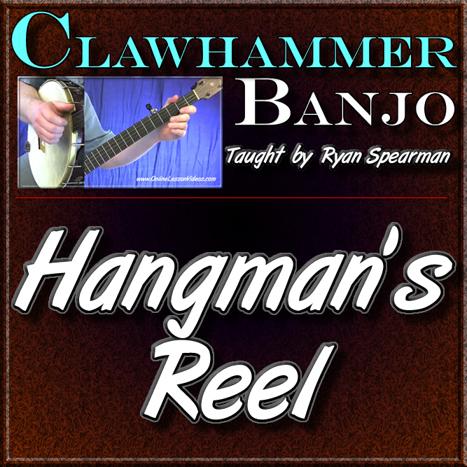 HANGMAN'S REEL - Clawhammer Banjo Lesson