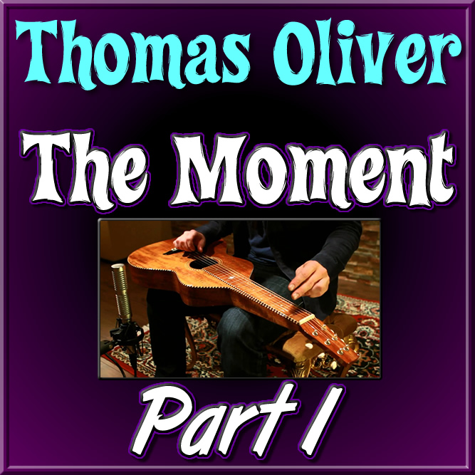 THE MOMENT - (Part 1) for Weissenborn - written by Thomas Oliver