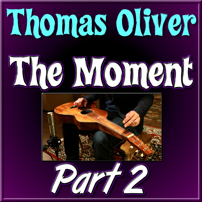 THE MOMENT - (Part 2) for Weissenborn - written by Thomas Oliver