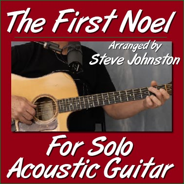 The First Noel - Solo Acoustic Guitar - arr. by Steve Johnston