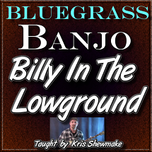 BILLY IN THE LOWGROUND - Bluegrass Banjo Lesson - WITH TABLATURE!