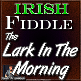 THE LARK IN THE MORNING - WITH SHEET MUSIC!