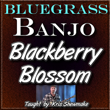 BLACKBERRY BLOSSOM - Bluegrass Banjo Lesson - WITH TABLATURE
