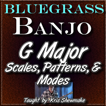 G MAJOR SCALES, MODES, & PATTERNS - for Banjo