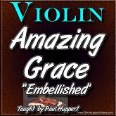 """AMAZING GRACE """"EMBELLISHED"""" - WITH SHEET MUSIC"""