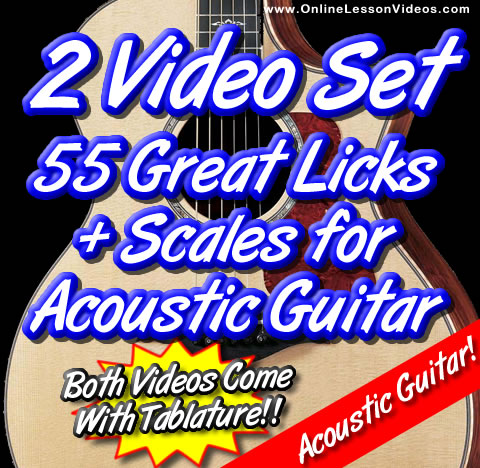 55 Licks For Acoustic Guitar + Scales for Acoustic Guitar!!