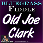 Old Joe Clark - Bluegrass Fiddle Lesson