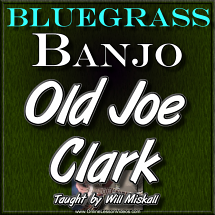 OLD JOE CLARK - Bluegrass Banjo Lesson