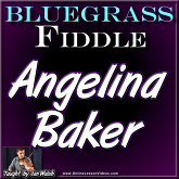 "ANGELINA BAKER - aka ""Angeline The Baker"" -  Bluegrass Fiddle Lesson!"