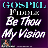BE THOU MY VISION - Gospel Tune