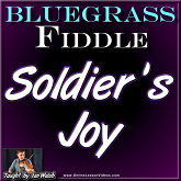 Soldiers Joy - for Bluegrass Fiddle
