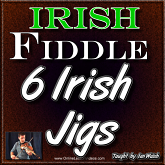 6 Irish Jigs - Beginner Irish Jig Package - 6 Full Lessons!