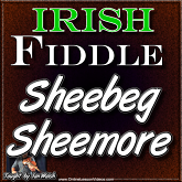 Sheebeg Sheemore for Irish Fiddle