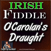 O' Carolan's Draught - For Irish Fiddle