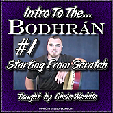 Intro To The Bodhrán - Starting From Scratch!