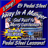 Away In A Manger & God Rest Ye Merry Gentlemen - For E9 Pedal Steel