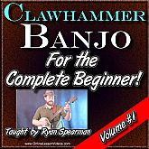 Clawhammer Banjo For The Beginner - Volume #1