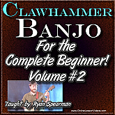 Clawhammer Banjo For The Beginner - Volume #2