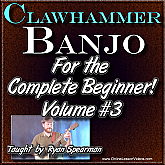 Clawhammer Banjo For The Beginner - Volume #3