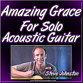 Amazing Grace - For Solo Acoustic Guitar