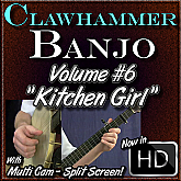 Clawhammer Banjo For the Beginner - Volume #6 - Featuring the song KITCHEN GIRL