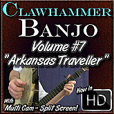 "Clawhammer Banjo For The Beginner - Volume #7 - ""Arkansas Traveller"""