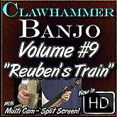 "Clawhammer Banjo For The Beginner - Volume #9 - ""REUBEN'S TRAIN"""