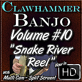 "Clawhammer Banjo For The Beginner - Volume 10 - ""SNAKE RIVER REEL"""