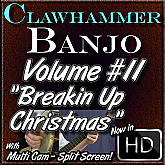 "Clawhammer Banjo For The Beginner - Volume 11 - ""Breakin' Up Christmas"""