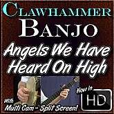 ANGELS WE HAVE HEARD ON HIGH - for Clawhammer Banjo