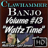 "Clawhammer Banjo For The Beginner - Volume 13 - ""WALTZ TIME"" - featuring Amazing Grace"