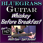 WHISKEY BEFORE BREAKFAST - Bluegrass Guitar Lesson
