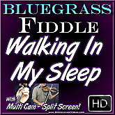WALKING IN MY SLEEP - Bluegrass Fiddle Lesson