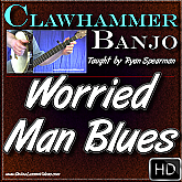 WORRIED MAN BLUES - Clawhammer Banjo Lesson
