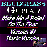 Make Me A Pallet On The Floor - Basic Version for Guitar