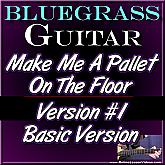 Make Me A Pallet On The Floor - Basic Version for Guitar