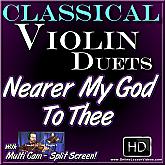 NEARER MY GOD TO THEE - Beautiful Gospel Violin Duet