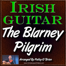 THE BLARNEY PILGRIM - for Irish Guitar