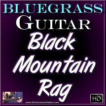 BLACK MOUNTAIN RAG - for Bluegrass Guitar